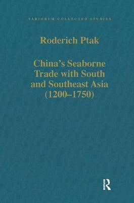 China's Seaborne Trade with South and Southeast Asia (1200-1750) - Variorum Collected Studies (Hardback)