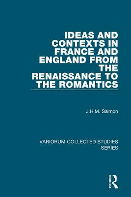 Ideas and Contexts in France and England from the Renaissance to the Romantics - Variorum Collected Studies (Hardback)