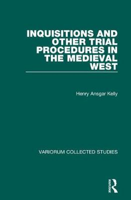 Inquisitions and Other Trial Procedures in the Medieval West - Variorum Collected Studies (Hardback)