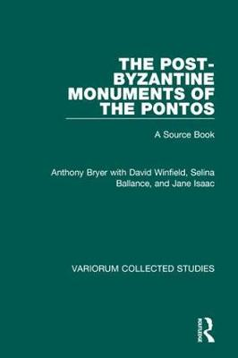The Post-Byzantine Monuments of the Pontos: A Source Book - Variorum Collected Studies (Hardback)