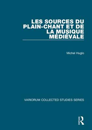 Les sources du plain-chant et de la musique medievale - Variorum Collected Studies (Hardback)