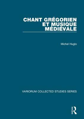 Chant gregorien et musique medievale - Variorum Collected Studies (Hardback)