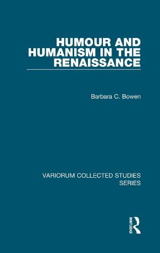 Humour and Humanism in the Renaissance - Variorum Collected Studies (Hardback)