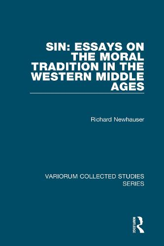 Sin: Essays on the Moral Tradition in the Western Middle Ages - Variorum Collected Studies (Hardback)