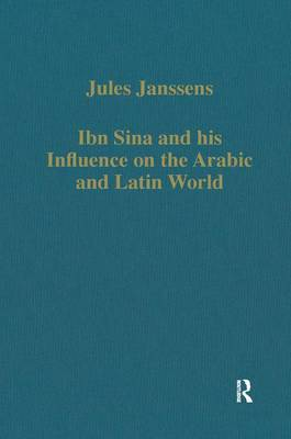Ibn Sina and his Influence on the Arabic and Latin World - Variorum Collected Studies (Hardback)