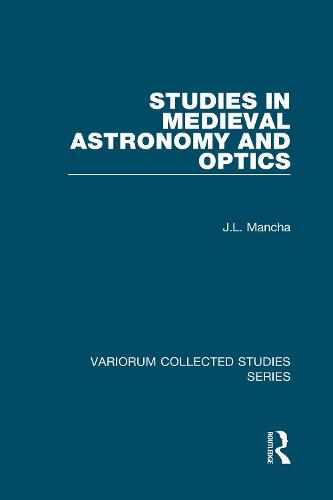 Studies in Medieval Astronomy and Optics - Variorum Collected Studies (Hardback)
