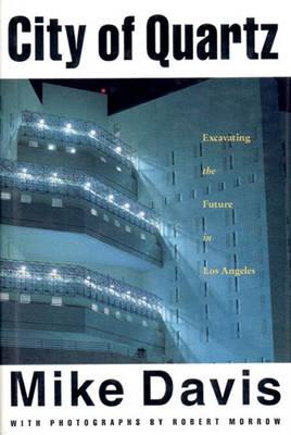 City of Quartz: Excavating the Future in Los Angeles - Haymarket (Hardback)