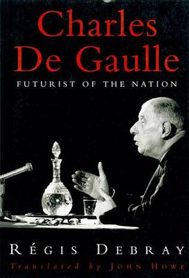 Charles De Gaulle: Futurist of the Nation (Paperback)