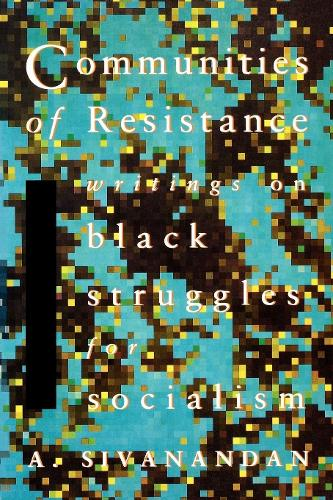 Communities of Resistance: Writings on Black Struggles for Socialism (Paperback)