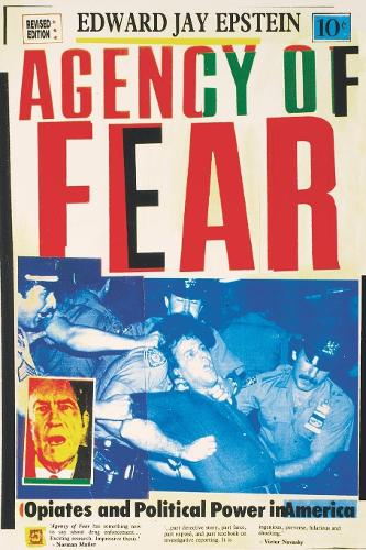 Agency of Fear: Opiates and Political Power in America (Paperback)