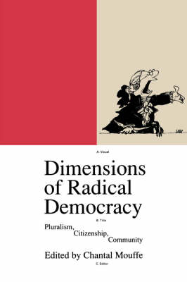 Dimensions of Radical Democracy: Pluralism and Citizenship - Phronesis S. (Paperback)
