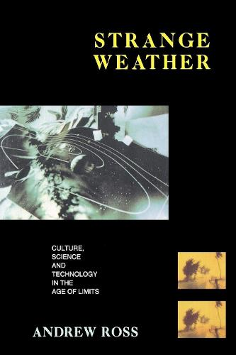 Strange Weather: Culture, Science and Technology in the Age of Limits - Haymarket (Paperback)