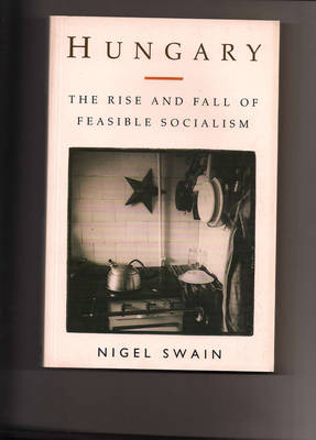 Hungary: The Rise and Fall of Feasible Socialism - Postmodern occasions (Paperback)