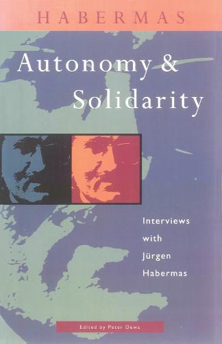 Habermas: Autonomy and Solidarity (Paperback)