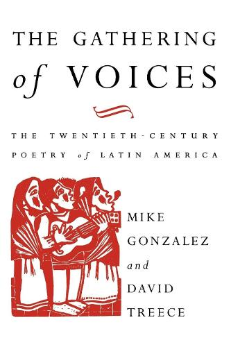 The Gathering of Voices: Twentieth Century Poetry of Latin America - Critical Studies in Latin American Culture S. (Paperback)