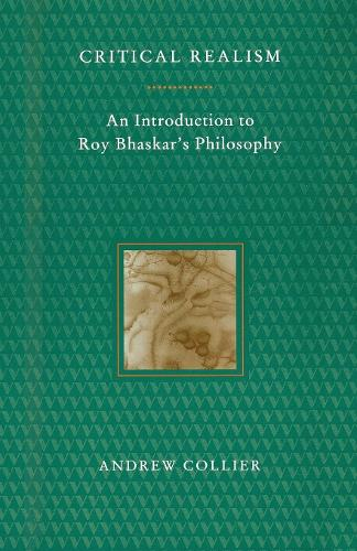 Critical Realism: an Introduction to Roy Bhaskar's Philosophy (Paperback)
