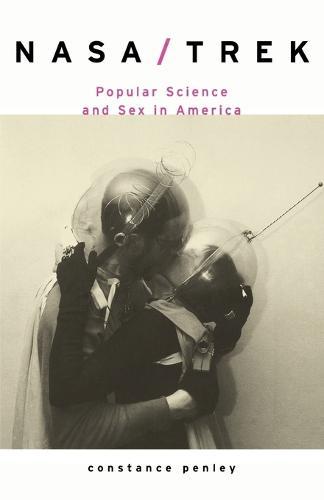 NASA/Trek: Popular Science and Sex in America (Paperback)