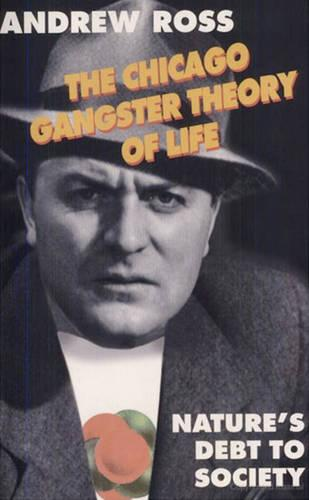 The Chicago Gangster Theory of Life: Nature's Debt to Society (Paperback)