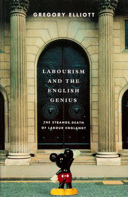 Labourism and the English Genius: The Strange Death of Labour England? (Paperback)