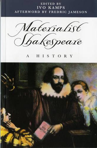 Materialist Shakespeare: A History (Paperback)