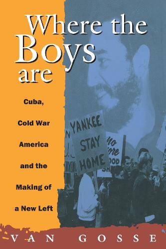 Where the Boys are: Cuba, Cold War America and the Making of a New Left - Haymarket (Paperback)