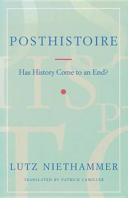 Posthistoire: Has History Come to an End? (Paperback)