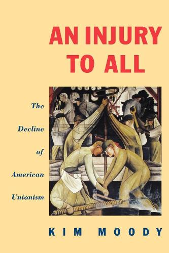 An Injury to All: Decline of American Unionism (Paperback)