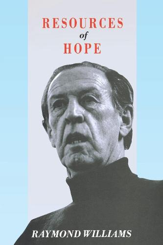 Resources of Hope: Culture, Democracy, Socialism (Paperback)