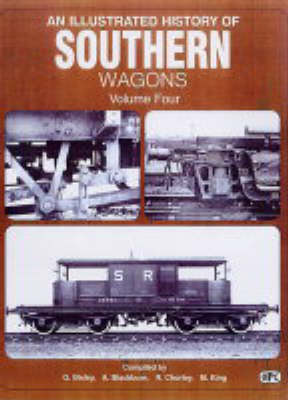 An Illustrated History of Southern Wagons: Souther Railway v.4 - Illustrated History of Southern Wagons v.4 (Hardback)
