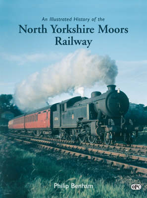 An Illustrated History of the North Yorkshire Moors Railway (Hardback)