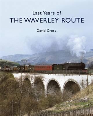Last Years of the Waverley Route (Hardback)
