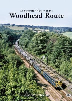 An Illustrated History of the Woodhead Route (Hardback)