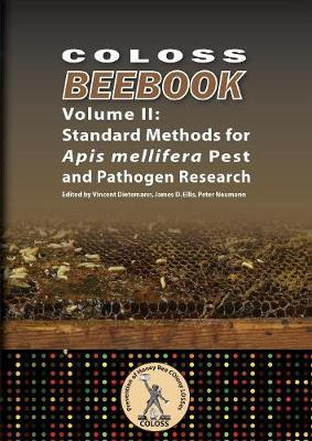 Coloss Bee Book Vol II: Standard Methods for APIs Mellifera Pest and Pathogen Research (Paperback)