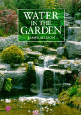 Water in the Garden (Hardback)
