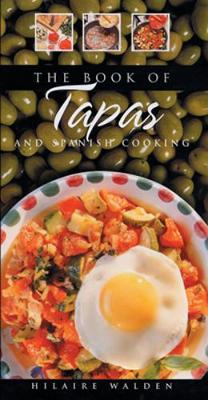 Book of Tapas and Spanish Cooking - The book of ... series (Hardback)