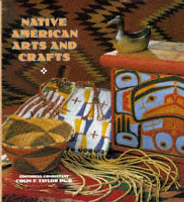 Native American Arts and Crafts (Hardback)