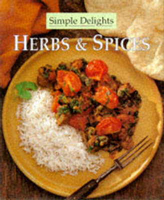 Herbs and Spices - Simple Delights S. (Hardback)