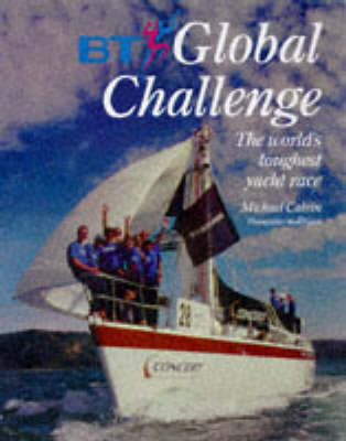 Only Wind and Water: Story of the BT Global Challenge (Hardback)