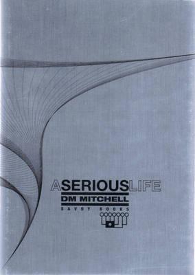 A Serious Life (Hardback)