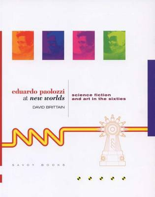 Eduardo Paolozzi - at New Worlds. Science Fiction and Art in the Sixties (Paperback)