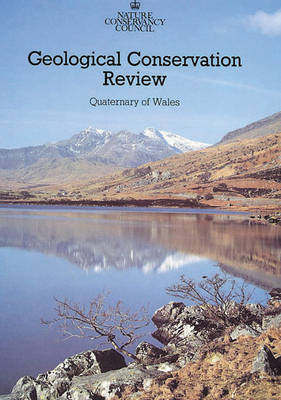 Quaternary of Wales - Geological Conservation Review Series (Closed) v. 2 (Hardback)