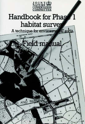 Handbook for Phase 1 Habitat Survey: Field Manual: A Technique for Environmental Audit (Paperback)