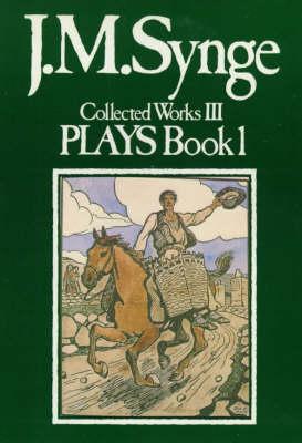 Collected Works: Plays v.3 - J.M. Synge: collected works Vol 3 (Paperback)