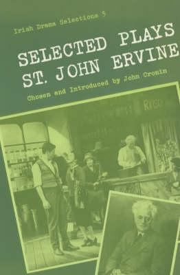 Selected Plays - Irish Drama Selections 5 (Paperback)