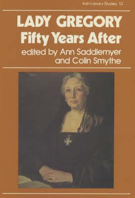 Lady Gregory, Fifty Years After - Irish literary studies / IASAIL-Japan 2 13 (Hardback)