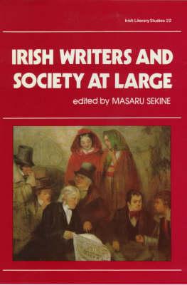 Irish Writers and Society at Large - Irish Literary Studies 22 (Hardback)