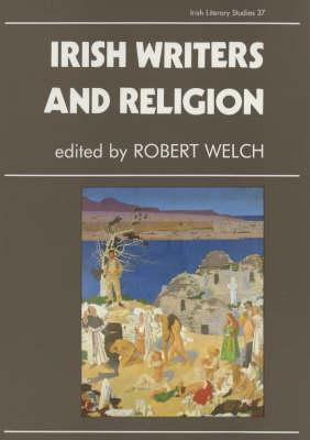 Irish Writers and Religion - Irish Literary Studies No. 37 (Hardback)