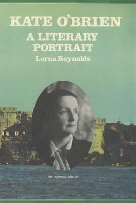 Kate O'Brien: A Literary Portrait - Irish literary studies / IASAIL-Japan 2 25 (Hardback)