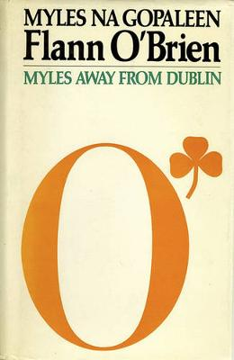 Flann O'Brien: Myles from Dublin - The Princess Grace Irish library lectures 7 (Paperback)