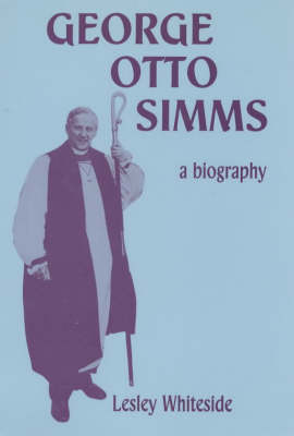 George Otto Simms: A Biography (Hardback)